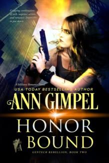 Honor Bound, GenTech Rebellion Book Two
