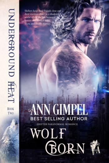 Wolf Born, Underground Heat Book Two