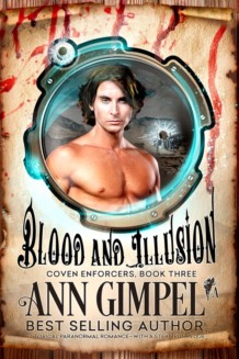 Blood and Illusion, Coven Enforcers Book Three