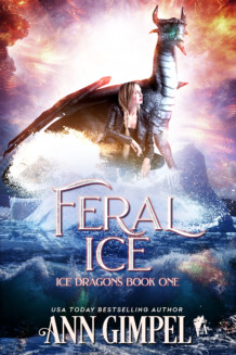 Feral Ice, Ice Dragons Book One